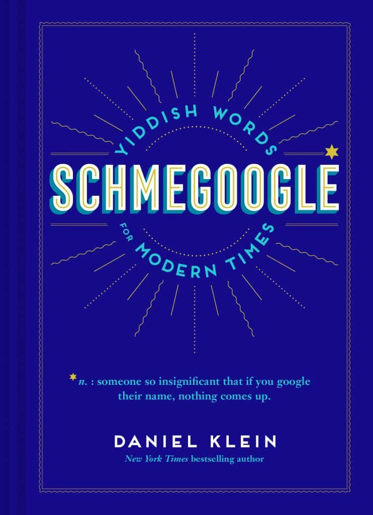 """Shop """"Schmegoogle: Yiddish Words for Modern Times"""" locally at Explore Booksellers in Aspen and Book Binders in Basalt."""